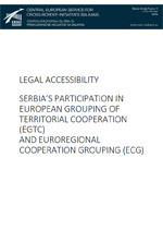 SERBIA'S PARTICIPATION IN EUROPEAN GROUPING OF TERRITORIAL COOPERATION (EGTC) AND EUROREGIONAL COOPERATION GROUPING (ECG)