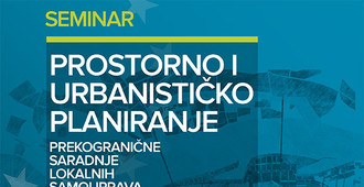 Seminar on Spatial Planning and Cross-Border Cooperation for Local Authorities